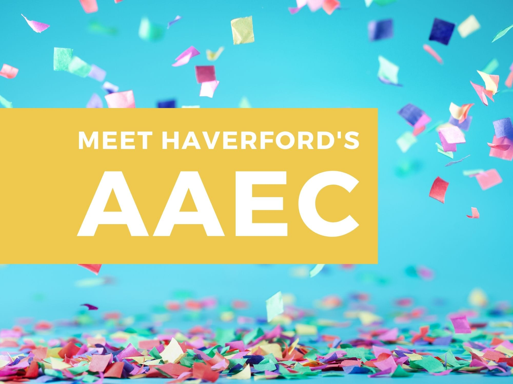 Meet Haverford's AAEC